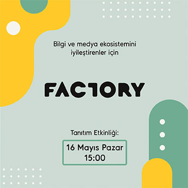 Factory 2021 tanıtım etkinliğine davetlisiniz!