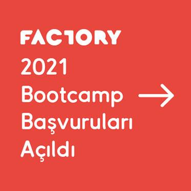 Factory 2021 Bootcamp başvuruları açıldı!